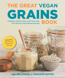 The Great Vegan Grains Book by Celine Steen and Tamasin Noyes (Fair Winds Press, 2016)
