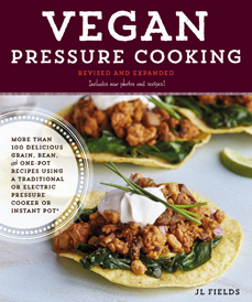 Vegan Pressure Cooking by JL Fields (Fair Winds, 2018)