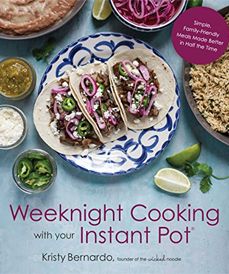 Weeknight Cooking with Your Instant Pot by Kristy Bernardo (Page Street, 2018)