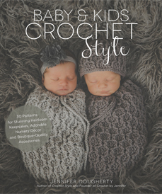 Baby & Kids Crochet Style by Jennifer Dougherty (Page Street, 2018)