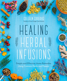 Healing Herbal Infusions by Colleen Codekas (Page Street, 2018)