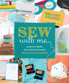 Sew with Me by Brandy Nelson (Page Street, 2018)