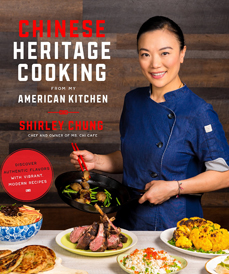 Chinese Heritage Cooking from My American Kitchen by Shirley Chung (Page Street, 2018)