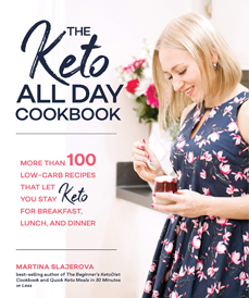 The Keto All Day Cookbook by Martina Slajerova (Fair Winds, 2019)
