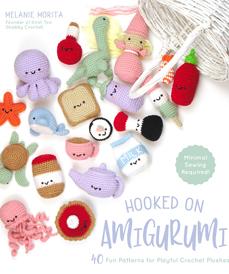 Hooked on Amigurumi by Melanie Morita (Page Street, 2019)