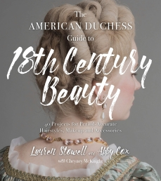 American Duchess Guide to 18th Century Beauty (Page Street)